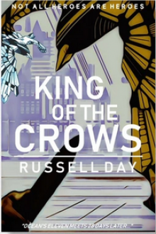 King of the Crows - Russell Day