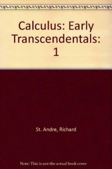 Calculus: Early Transcendentals - Richard St. Andre