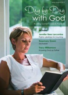 Day by Day with God, May-August 2012: Rooting Women's Lives in the Bible - Catherine Butcher