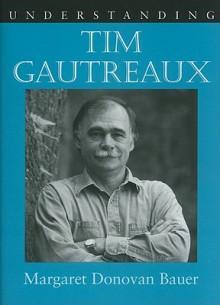 Understanding Tim Gautreaux - Margaret Bauer