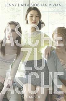 Asche zu Asche - Jenny Han, Siobhan Vivian, Anja Hansen-Schmidt