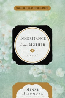 Inheritance from Mother - Minae Mizumura,Juliet Winters Carpenter