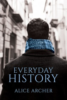 Everyday History - Alice Archer