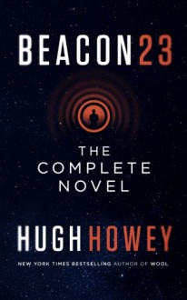 Beacon 23: The Novel - Hugh Howey
