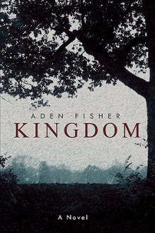Kingdom - Aden Fisher