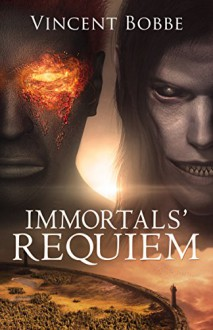 Immortals' Requiem - Vincent Bobbe