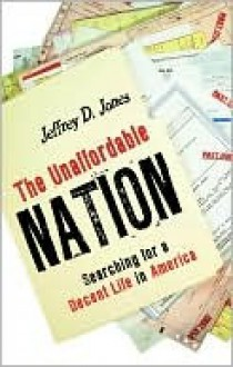 Unaffordable Nation, The - Jeffrey D. Jones