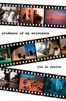 Evidence of My Existence - Jim Lo Scalzo