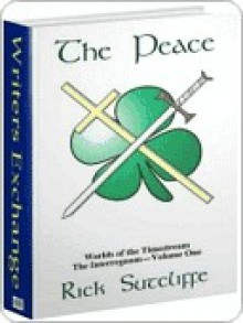 The Peace [Worlds of the Timestream Book 1] - Richard Sutcliffe