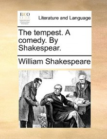 The Tempest. a Comedy. by Shakespear - William Shakespeare