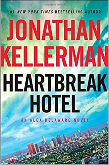Heartbreak Hotel - Jonathan Kellerman