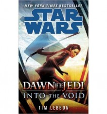 Into the Void: Star Wars (Dawn of the Jedi) (Paperback) - Common - by Tim Lebbon