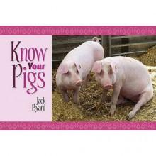 Know Your Pigs. Jack Byard - Jack Byard