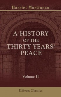 A History of the Thirty Years' Peace: A.D. 1816-1846. Volume 2. From 1824-1833 - Harriet Martineau
