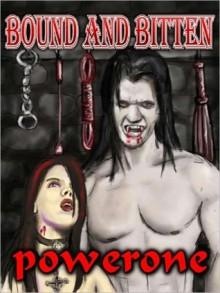 Bound and Bitten - Powerone