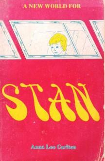 A New World for Stan - Anna Lee Carlton