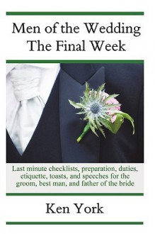 Men of the Wedding - The Final Week - Ken York