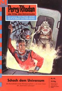 Perry Rhodan 82: Schach dem Universum (Perry Rhodan - Heftromane, #82) - Kurt Mahr