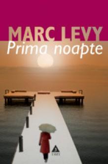 Prima noapte - Marc Levy, Marie-Jeanne Vasiloiu