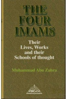 The Four Imans Their Lives, Works and Their Schools of Thought - Muhammad Abu Zahra