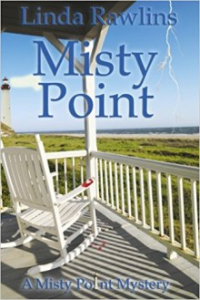 Misty Point (Misty Point Mystery Series) (Volume 2) - Linda Rawlins