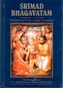 "Srimad Bhagavatam Eighth Canto Part Three ""Withdrawal Fo The Cosmic Creations"" - A.C. Bhaktivedanta Swami Prabhupāda"
