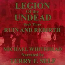 Ruin and Rebirth - Michael Whitehead