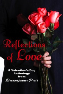 Reflections of Love - Sean Kennedy, Chrissy Munder, G.S. Wiley, Jaxx Steele, Nicki Bennett, Zahra Owens, Ariel Tachna, Janey Chapel, Maria Albert, Ashlyn Kane, S. Blaise, Bethany Brown