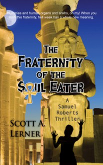 The Fraternity of the Soul Eater - Scott A. Lerner