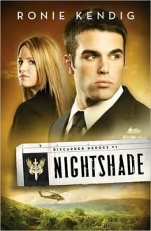 Nightshade (Discarded Heroes. #1) - Ronie Kendig