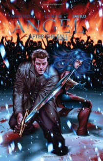Angel: After the Fall, Volume 3 - Nick Runge,Brian Lynch,Joss Whedon