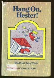 Hang On, Hester! (Fun-to-Read Book) - Wende Devlin, Harry Devlin