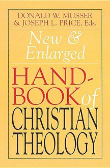 New and Enlarged Handbook of Christian Theology: Revised Edition - Joseph L. Price
