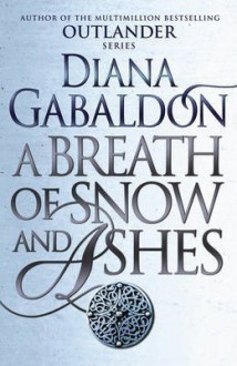 A Breath of Snow and Ashes (Outlander) - Diana Gabaldon