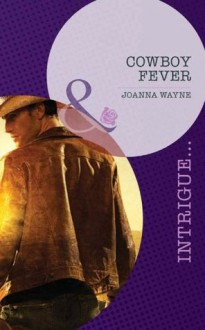 Cowboy Fever (Mills & Boon Intrigue) (Sons of Troy Ledger - Book 4) - Joanna Wayne