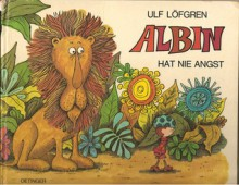 Albin Hat Nie Angst - Ulf Löfgren