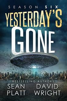 Yesterday's Gone: Season Six - Jason Whited,Sean Platt,David Wright