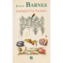 Papagalul Lui Flaubert - Julian Barnes, Virgil Stanciu