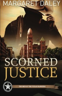 Scorned Justice - Margaret Daley