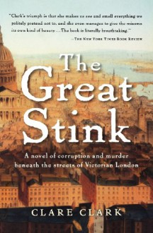 The Great Stink - Clare Clark