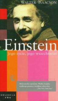 Einstein Jego życie, jego wszechświat t.12 - Walter Isaacson