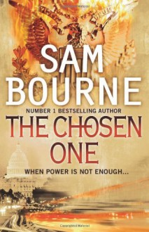 The Chosen One - Sam Bourne