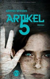Artikel 5 (Artikel 5, #1) - Kristen Simmons,Frauke Meier