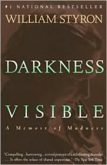 Darkness Visible: A Memoir of Madness -