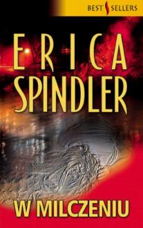 W milczeniu - Erica Spindler
