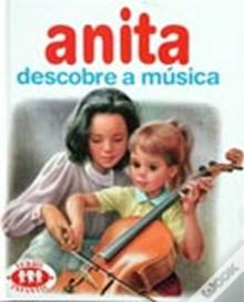 Anita Descobre a Música (Série Anita, #21) - Marcel Marlier, Gilbert Delahaye