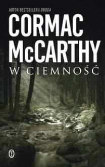 W ciemność - McCarthy Cormac