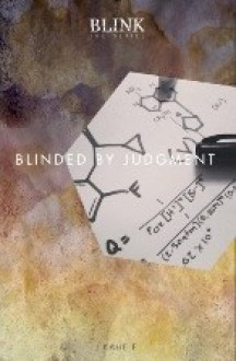 Blink: The Series - Blinded by Judgment (#2) - J. Kahele