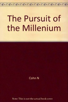 Pursuit of the Millenium - Cohn N