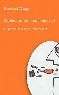 Darber Spricht Man(n) Nicht ... ! - Bernhard Wappis